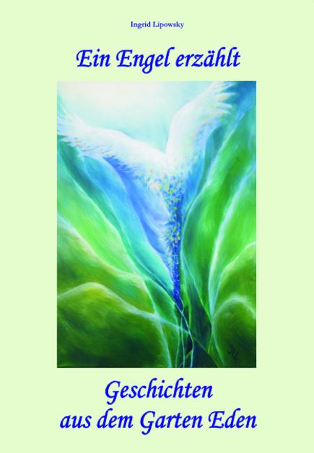 Ein Engel erzählt Geschichten aus dem Garten Eden