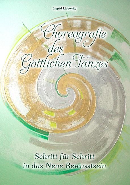 Choreografie des Göttlichen Tanzes