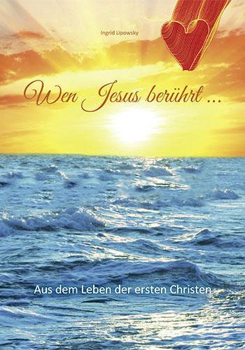 """Buchumschlag """"Wen Jesus berührt ..."""""""